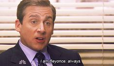 Michael Scott I'm Beyonce Always The Office Quotes Office Quotes, Office Memes, Steve Carell, Intp, Tv Quotes, Movie Quotes, Funny Quotes, Yearbook Quotes, Truth Quotes