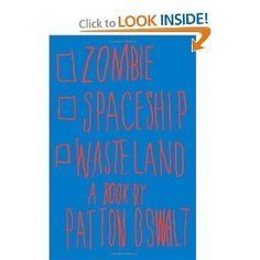 """""""Zombie Spaceship Wasteland"""" by comedian Patton Oswalt - just like his stand up, it's really funny and a bit depressing. 2012"""