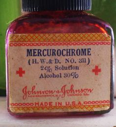 Mercurochrome, our neosporin. Lovely orange stain!