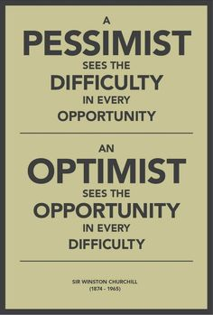 optimist all the way... just now noticed what the comment box originally said :)