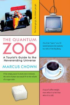 The Quantum Zoo: A Tourist's Guide to the Neverending Universe (Chown)