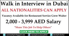 Walk in Interview in Dubai on Saturday, 23rd April 2016, Starting from 8 AM Available Position: Restaurant Service Crew Member Monthly Salary: 2000 - 3999 AED Nationalities Required: Filipino, Indian & Russian >>> Share This Job To Help Others <<<