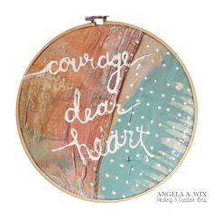 """Courage, Dear Heart"" by Angela Wix, flowers, fabric, painting, textiles, sewing, art, artwork, original art, http://AngelaAnn.Wix.com/arts"