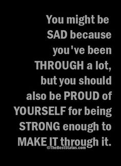 I'm so proud of myself! For being so strong!