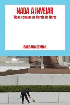 Baixar Livro Nada a Invejar - Barbara Demick em PDF, ePub e Mobi ou ler online