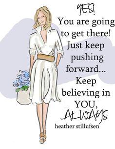 Keep Pushing Forward....Towards Your Goals!