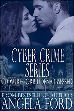 Cyber Crime Series: Closure-Forbidden-Obsessed - Kindle edition by Angela Ford. Romance Kindle eBooks @ Amazon.com.