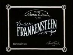 """""""Frankenstein"""" is a 1910 silent movie made by Edison Studios that was written and directed by J. Searle Dawley. It was the first motion picture adaptation of..."""