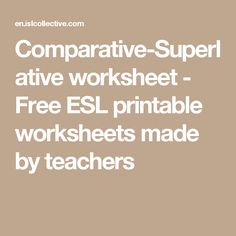 Comparative-Superlative worksheet - Free ESL printable worksheets made by teachers