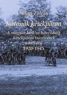 """Magyar Honvéd: """"Katonák kerékpáron"""""""