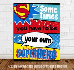 Sometimes You Have to be Your Own Superhero Children's Wall Art by OurSecretPlace, $14.99 Printable design that You Print Yourself, Available in any size, Makes a great classroom poster.