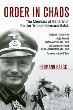 Order in Chaos: The Memoirs of General of Panzer Troops H... https://www.amazon.com/dp/B00VMZSUN6/ref=cm_sw_r_pi_dp_x_VFHyzb0C1XNRM