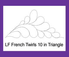 Quilty Pleasures French Twirls - 10 in Triangle - This design is one of the eight designs included in Linda French's French Twirls Set. If you would prefer to purchase the entire set for a discounted price, please view Linda French's French Twirls Set. Quilting Stencils, Quilting Templates, Longarm Quilting, Free Motion Quilting, Quilting Projects, Machine Quilting Patterns, Quilt Patterns, Angry Birds, Whole Cloth Quilts