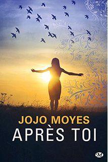 """Après toi"" de Jojo Moyes"