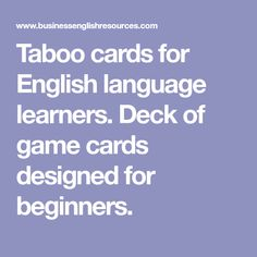 Taboo cards for English language learners. Deck of game cards designed for beginners.