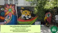 Convocatoria de muralistas al evento Traer la Naturaleza a Buenos Aires 2016. Hasta el 25 de septiembre.