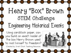 Using cardstock paper, can you build an exact model of the box Henry Brown used to mail himself to freedom?   Engineer some history!  $   We+are+all+about+integration+in+my+STEM+building+and+blending+historical+events+with+STEM+challenges+is+a+great+way+to+make+the+topics+we+study+in+social+studies+more+engaging+and+interesting+for+the+students.