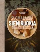 Tämä kirja tarjoaa uuden näkökulman tuttuihin suppilovahveroihin, herkkutatteihin ja korvasieniin. Asialla on ystävykset, joita yhdistää intohimo sieniherkkuihin. Kirjassa lahtelainen toimittaja Ina Ruokolainen ja Espooseen kotiutunut italialainen Lia Gasbarra yhdistävät omien ruoka- ja sienikulttuuriensa parhaat puolet lukijan eduksi.