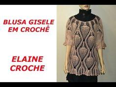 BLUSA GISELE EM CROCHÊ - ELAINE CROCHE - YouTube