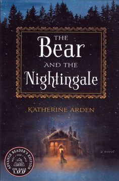 The bear and the nightingale : a novel by Katherine Arden | LibraryThing