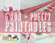 5 New Fun & Pretty Printables!