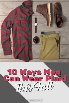 Wear plaid this season and embrace all that fall has to offer! Here is our list of 10 ways men can wear plaid. Plaid Suit, Plaid Jacket, Plaid Pants, Plaid Flannel, Flannel Shirt, Denim Shirt, Basic Outfits, Jean Outfits, Plain Shirts