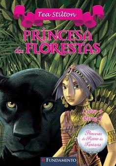 Princesa das Florestas. Livro 07 - Princesas do Reino da Fantasia. http://editorafundamento.com.br/index.php/princesas-do-reino-da-fantasia-07-princesa-das-florestas.html