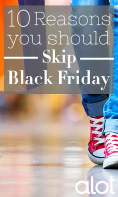 Here's why you should say YES to more family time and NO to #BlackFriday