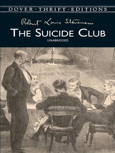 The Suicide Club by Robert Louis Stevenson  Gripping trilogy of short stories involving a club for people who wish to end their lives. The 'Story of the Young Man with the Cream Tarts,' 'Story of the Physician and the Saratoga Trunk,' and 'The Adventure of the Hansom Cab' chronicle the exploits of Prince Florizel of Bohemia and Colonel Geraldine as they travel incognito through some of 19th-century London's most dangerous haunts. #doverthrift #classiclit  #doverthrift #classiclit