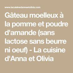 Gâteau moelleux à la pomme et poudre d'amande (sans lactose sans beurre ni oeuf) - La cuisine d'Anna et Olivia