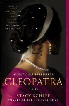 Her palace shimmered with onyx and gold but was richer still in political and sexual intrigue. Above all else, Cleopatra was a shrewd strategist an...