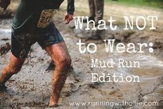 RUNNING WITH OLLIE: What NOT to Wear: Mud Run Edition - click through to read