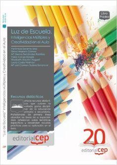 Luz de escuela : inteligencias múltiples y creatividad en el aula / Durante Ursa (2010)