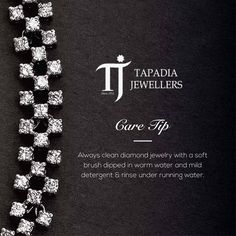 #CareTip Care tip brought to you by the House of Tapadia Jewellers:  Always clean diamond jewelry with a soft brush dipped in warm water and mild detergent & rinse under running water.  #TapadiaJewellers #TJ