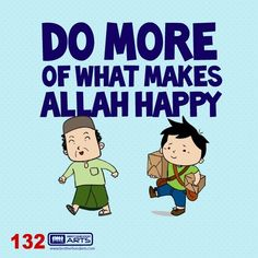 "132: Ahmad Says ""Do more of what makes Allah happy."""