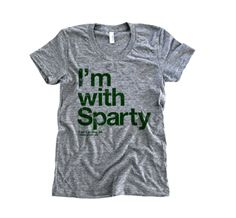 The Social Dept. — I'm with Sparty tee $25 - Love this!! Go Spartans :)