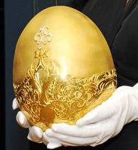Solid Gold Egg https://www.google.com/search?q=golden+eggs=en=1T4RNRN_enUS421US444=lnms=isch=X=p_0zUZKNAuu30gHumYCwBg=0CAoQ_AUoAQ=1067=476#imgrc=O7QV1vZU4L85iM%3A%3BzZkwuuSrYBl4kM%3Bhttp%253A%252F%252Fdallaslifeblog.dallasnews.com%252Ffiles%252F2013%252F01%252Fgoldenegg.jpg%3Bhttp%253A%252F%252Fdallaslifeblog.dallasnews.com%252F2013%252F01%252Fwe-found-the-golden-egg-now-all-we-need-is-the-goose.html%252F%3B432%3B291
