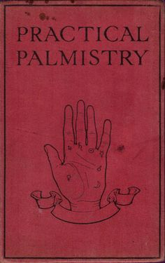 Cover of Practical Palmistry: A treatise on Chirosophy based upon actual experiences, by Henry Frith, published by Ward Lock & Co. Old Books, Antique Books, Books To Read, Victorian Books, Vintage Book Covers, Vintage Books, Book Cover Art, Book Art, Witchcraft