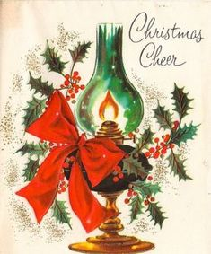 hurricane lamp and holly Christmas Tree Scent, Christmas Lanterns, Old Christmas, Old Fashioned Christmas, Christmas Scenes, Retro Christmas, Christmas Candle, Vintage Christmas Images, Vintage Holiday