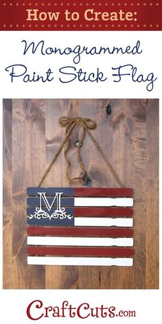 Monogrammed Paint Stick Flag | http://CraftCuts.com