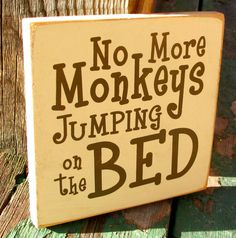 Painted Wooden Sign No more monkeys jumping on the bed