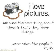 I think this is why I love photography. Now Quotes, Great Quotes, Quotes To Live By, Funny Quotes, Life Quotes, Inspirational Quotes, Night Quotes, Change Quotes, Upset Quotes