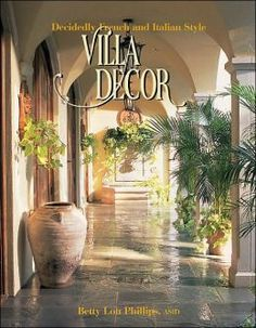 italian decoration | Villa Decor: Decidedly French and Italian Style by Betty Lou Phillips ...