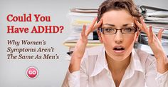 Learn whether you could have ADHD.