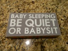 "Primitives By Kathy Box Sign, Baby Sleeping Be Quiet or Babysit, 8"" X 4"""