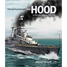 The Battlecruiser HMS Hood : An Illustrated Biography, Hms Hood, Australian Defence Force, Navy Ships, Royal Navy, Military History, World War Two, Biography, Wwii, Good Books