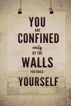 YOU ARE CONFINED ONLY BY THE WALLS YOU BUILD YOURSELF. #motivational #inspiring #quote #obakki #fashion #charity #wordstoliveby #philanthropy #philanthropic #dogood