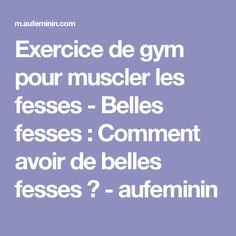 Exercice de gym pour muscler les fesses - Belles fesses: Comment avoir de belles fesses? - aufeminin