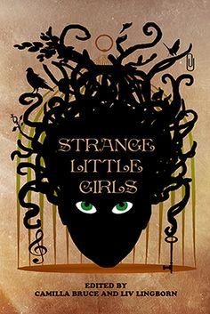 Belladonna Publishing — Submission call: Strange Little Girls - short story anthology