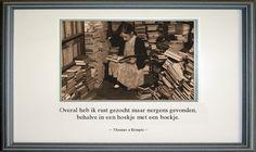 #citaten #Kempis #rust #boekje Quote van de week 02-2013 -- door Tekstbureau Van Ginneken